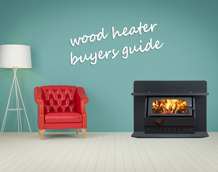 Wood Heater Buyers Guide