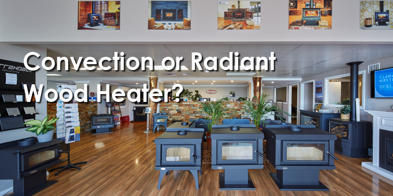 Convection or Radiant Wood Heater?